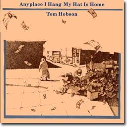 Tom Hobson - Anyplace I Hang My Hat Is Home