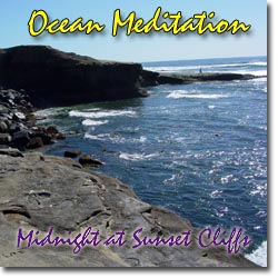 Ocean Meditation - Midnight at Sunset Cliffs
